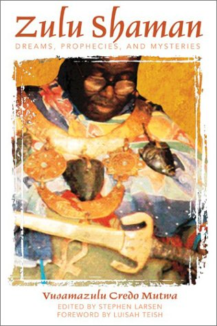 Zulu Shaman Dreams, Prophecies, and Mysteries  2003 (Revised) edition cover