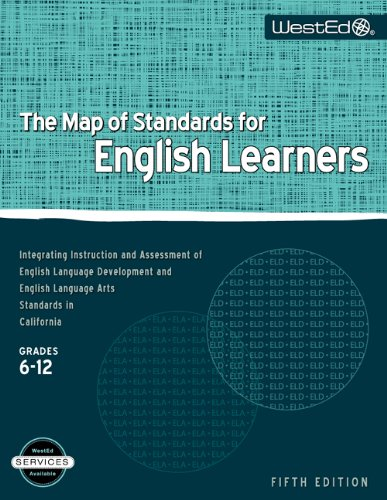 Map of Standards for English Learners Integrating Instruction and Assessment of English Language Development and English Language Arts Standards in California 5th edition cover