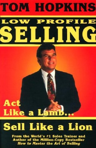 Low Profile Selling : Act Like a Lamb, Sell Like a Lion N/A edition cover