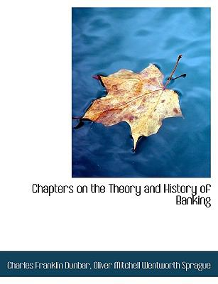 Chapters on the Theory and History of Banking N/A 9781115241298 Front Cover