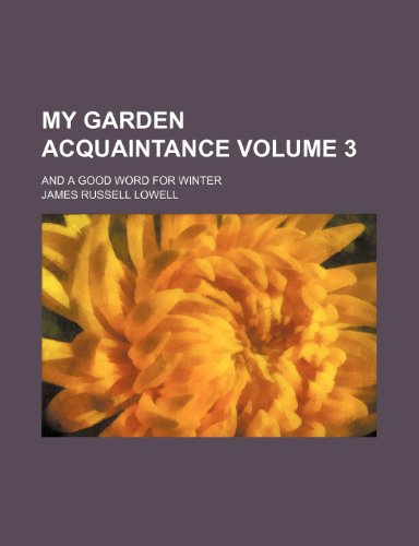 My Garden Acquaintance; and a Good Word for Winter   2010 edition cover