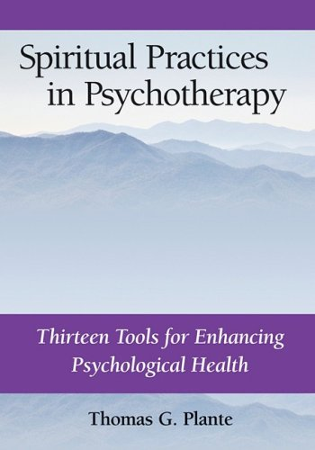 Spiritual Practices in Psychotherapy Thirteen Tools for Enhancing Psychological Health  2009 edition cover