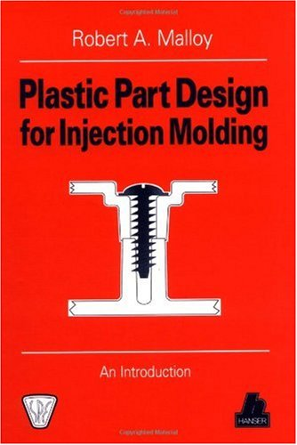 Plastic Part Design for Injection Molding : An Introduction N/A edition cover