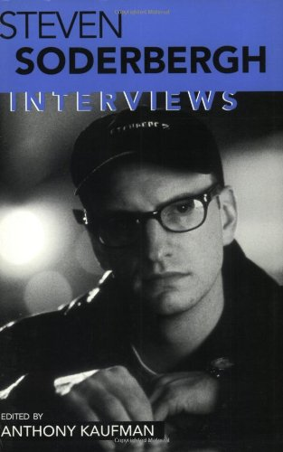 Steven Soderbergh Interviews  2002 9781578064298 Front Cover