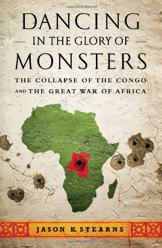 Dancing in the Glory of Monsters The Collapse of the Congo and the Great War of Africa  2011 edition cover