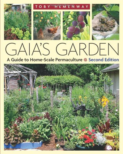 Gaia's Garden A Guide to Home-Scale Permaculture, 2nd Edition 2nd 2009 (Revised) 9781603580298 Front Cover