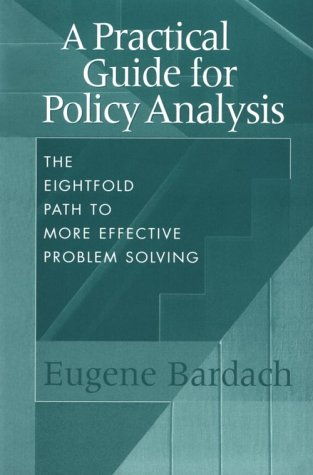 Practical Guide for Policy Analysis The Eightfold Path to More Effective Problem Solving 2nd 2000 edition cover