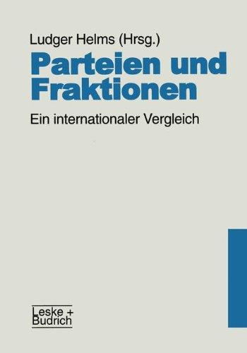 Parteien Und Fraktionen: Ein Internationaler Vergleich  2012 9783810021298 Front Cover