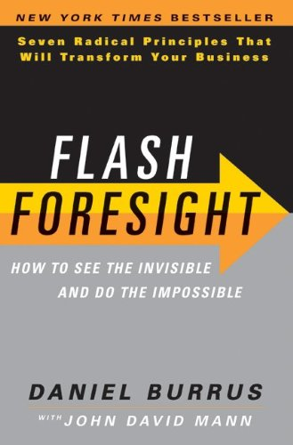 Flash Foresight How to See the Invisible and Do the Impossible  2011 9780061922299 Front Cover