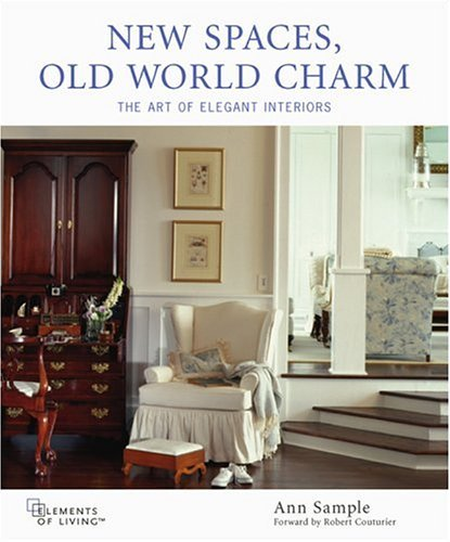 New Spaces, Old World Charm The Art of Elegant Interiors  2005 9780071439299 Front Cover