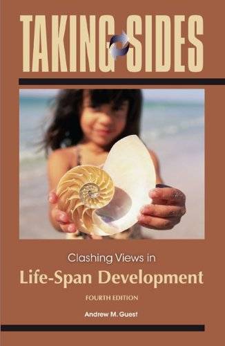 Taking Sides: Clashing Views in Life-Span Development  4th 2013 9780078050299 Front Cover