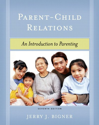 Parent-Child Relations An Introduction to Parenting 7th 2006 (Revised) edition cover