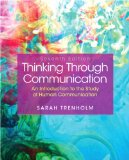 Thinking Through Communication  7th 2014 9780133841299 Front Cover