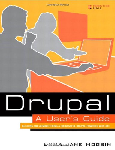 Drupal User's Guide Building and Administering a Successful Drupal-Powered Web Site  2012 (Guide (Instructor's)) edition cover
