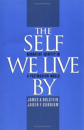 Self We Live By Narrative Identity in a Postmodern World  2000 edition cover