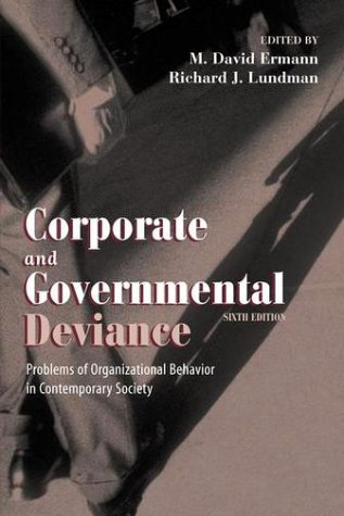 Corporate and Governmental Deviance Problems of Organizational Behavior in Contemporary Society 6th 2002 (Revised) 9780195135299 Front Cover