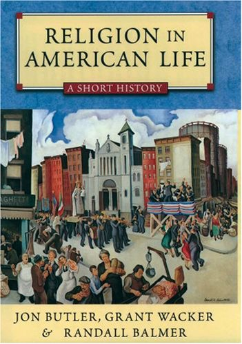 Religion in American Life A Short History  2007 (Revised) 9780195333299 Front Cover