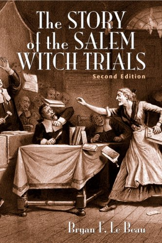 Story of the Salem Witch Trials  2nd 2010 (Revised) 9780205690299 Front Cover