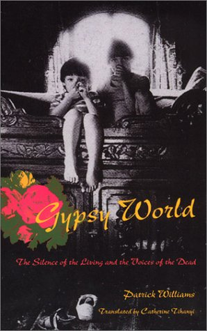 Gypsy World The Silence of the Living and the Voices of the Dead  2003 9780226899299 Front Cover