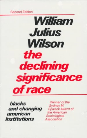 Declining Significance of Race Blacks and Changing American Institutions 2nd 1980 edition cover