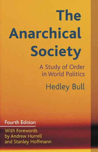 Anarchical Society A Study of Order in World Politics 4th 2012 9780231161299 Front Cover
