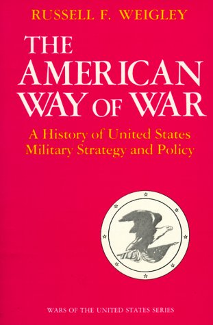 American Way of War A History of United States Military Strategy and Policy  1977 (Reprint) edition cover