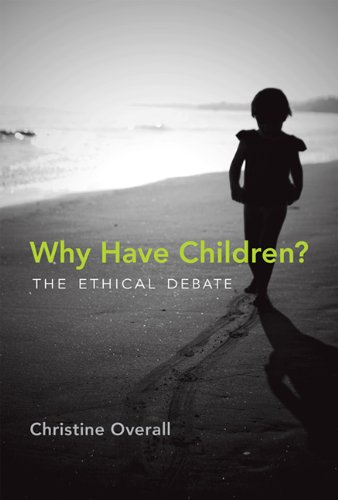 Why Have Children? The Ethical Debate  2013 edition cover