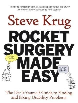 Rocket Surgery Made Easy Finding and Fixing Usability Problems  2010 edition cover