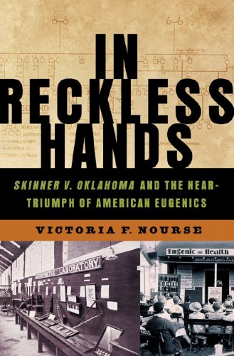 In Reckless Hands Skinner V. Oklahoma and the Near-Triumph of American Eugenics  2008 edition cover