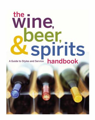 Wine, Beer, and Spirits Handbook, (Unbranded) A Guide to Styles and Service  2010 edition cover