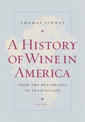 History of Wine in America From the Beginnings to Prohibition 2nd 2007 edition cover
