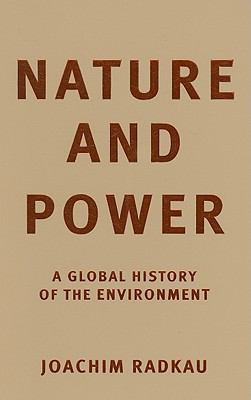 Nature and Power A Global History of the Environment  2008 9780521851299 Front Cover
