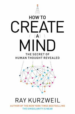 How to Create a Mind The Secret of Human Thought Revealed  2012 9780670025299 Front Cover