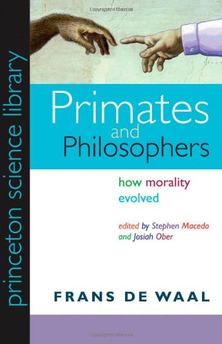 Primates and Philosophers How Morality Evolved  2006 edition cover