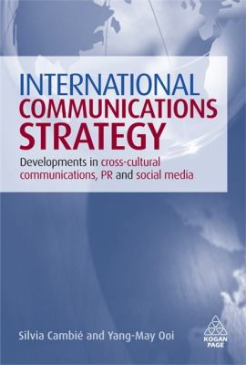 International Communications Strategy Developments in Cross-Cultural Communications, PR and Social Media  2009 edition cover