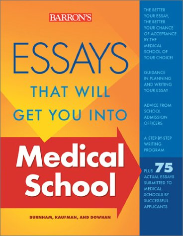 Essays That Will Get You into Medical School  2nd 2003 9780764120299 Front Cover