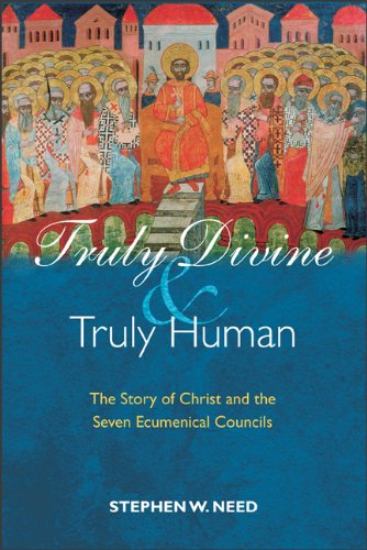 Truly Divine and Truly Human The Story of Christ and the Seven Ecumenical Councils N/A 9780801047299 Front Cover
