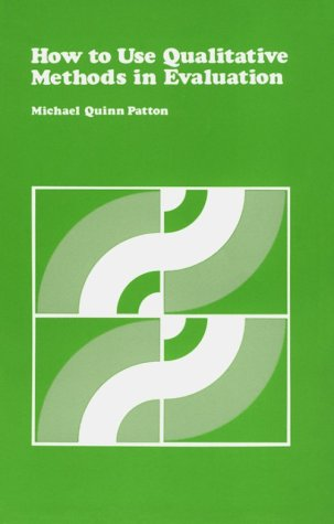 How to Use Qualitative Methods in Evaluation  2nd 1987 9780803931299 Front Cover
