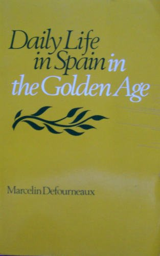 Daily Life in Spain in the Golden Age   1971 (Reprint) edition cover