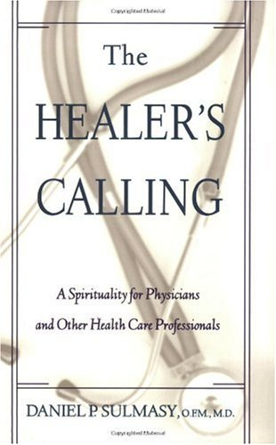 Healer's Calling A Spirituality for Physicians and Other Health Care Professionals N/A edition cover