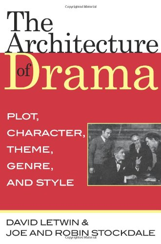 Architecture of Drama Plot, Character, Theme, Genre and Style  2008 edition cover