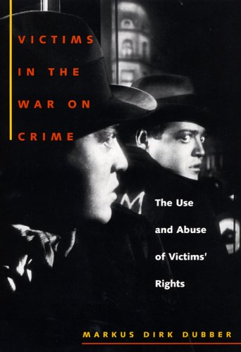 Victims in the War on Crime The Use and Abuse of Victims' Rights N/A edition cover