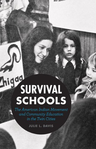 Survival Schools The American Indian Movement and Community Education in the Twin Cities  2013 edition cover