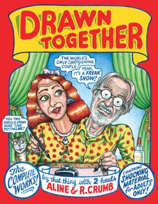 Drawn Together The Collected Works of R and a Crumb  2012 9780871404299 Front Cover