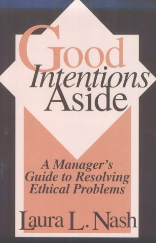 Good Intentions Aside A Manager's Guide to Resolving Ethical Problems  1993 (Reprint) edition cover