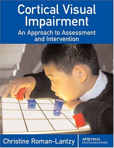 Cortical Visual Impairment An Approach to Assessment and Intervention  2007 edition cover
