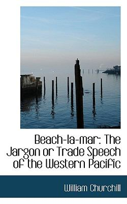 Beach-la-Mar : The Jargon or Trade Speech of the Western Pacific  2009 edition cover