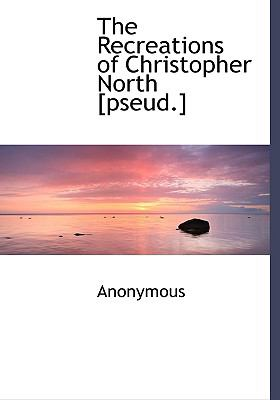 Recreations of Christopher North [Pseud ]  N/A edition cover