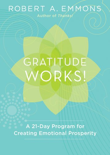 Gratitude Works! A 21-Day Program for Creating Emotional Prosperity  2013 edition cover