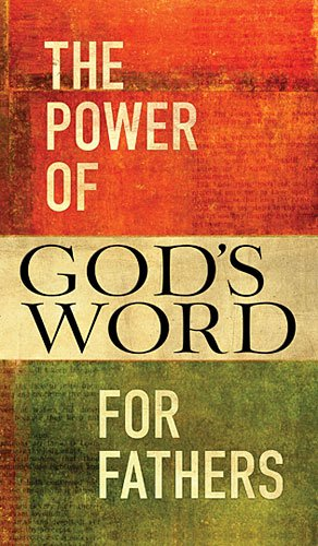 Power of God's Word for Fathers   2013 9781400322299 Front Cover